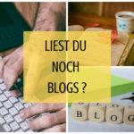 Liest Du noch Blogs?